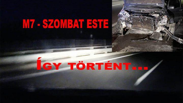 VIDEÓ: Ezt éled át, ha az M7-esen belédrohannak hátulról. Olvasónk fedélzeti kamerája mindent rögzített